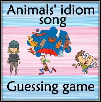 Animals idiom song.