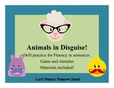 Animals in Disguise!  Stuttering modification practice in sentences