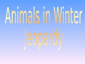 Animals in Winter Jeopardy