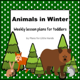 Animals in Winter Toddler Lesson Plan