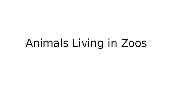 Animals living in zoos