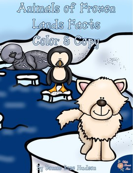 Animals of Frozen Lands Facts Color and Copy