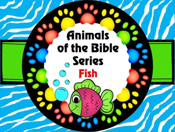 Animals of the Bible Series FISH