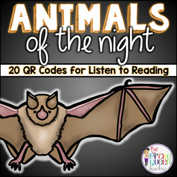 Animals of the Night: Nocturnal Animal QR Codes for Daily Five Listen to Reading