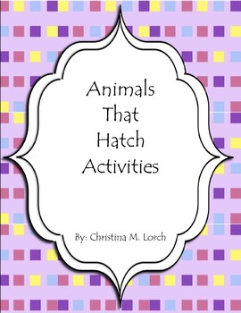 Oviparous Animals that Hatch from Eggs Activity Pack