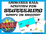 Animated Ball Activity for Stuttering: Bumpy or Smooth? BOOM Cards!