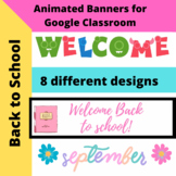 Animated Banners for Google Classroom - September/Welcome Back to School
