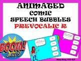 Animated Comic Speech Bubbles: Prevocalic R- BOOM Cards!