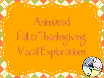 Animated Fall and Thanksgiving Vocal Exploration