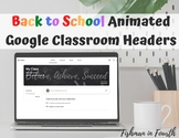 Animated Google Classroom Headers (Back to School)