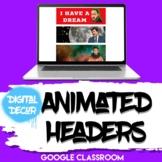 Animated Google Classroom Headers Banners