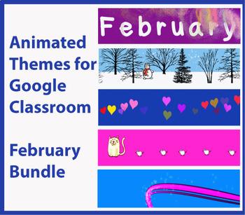 Google Classroom Animated Themes (February)