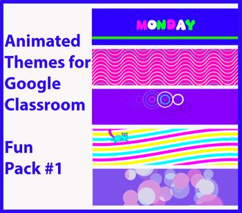 Google Classroom Animated Themes (Fun Pack #1)