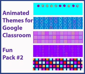 Google Classroom Animated Theme Bundle (Fun Pack #2)