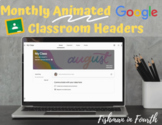 Animated Google Classroom Headers (Monthly)
