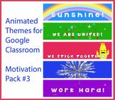 Animated Google Classroom Headers (Motivation Pack #3) - D