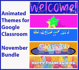 Google Classroom Animated Themes (November)