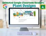 Animated Google Classroom Headers (Plants- succulents, cac