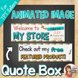 Animated Quote Box Image (GIF for TpT Store)