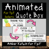 Summer Theme: Animated Quote Box for TpT Sellers