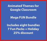 Animated Themes for Google Classroom:  Mega FUN Pack