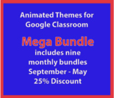 Animated Headers for Google Classroom:  Nine Month Bundle