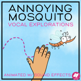 Animated Vocal Exploration: Annoying Mosquito