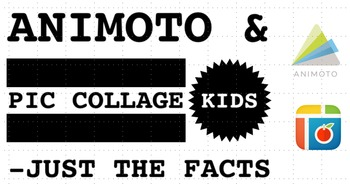 Animoto & Pic Collage for Kids: Just the Facts