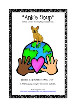 "Thanksgiving ""Ankle Soup"" Critical Literacy Reading Response Activities"