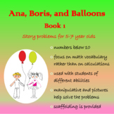 Story Problems - Ana, Boris, and Balloons. Book 1