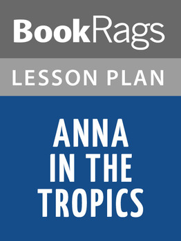 Anna in the Tropics Lesson Plans