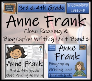 Anne Frank - 3rd & 4th Grade Close Reading & Biography Bundle
