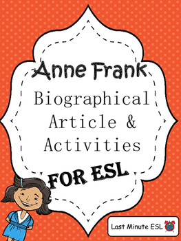 Anne Frank Biographical Article and Activities for ESL (CCSS Aligned)