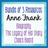 Anne Frank Biography Resource, Choice Board, The Diary's Legacy BUNDLE of 3