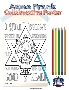"Anne Frank Collaborative Poster ""I Still Believe .. People Are .. Good at Heart"""