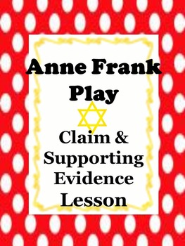 Diary of Anne Frank Play Claim and Supporting Evidence Activity