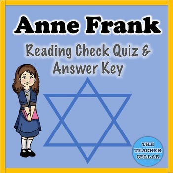 Anne Frank Reading Check Quiz and Answers