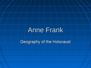 Anne Frank:  The Annex Power Point Presentation