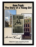 Anne Frank:  The Diary of a Young Girl Objective Tests Teaching Guide
