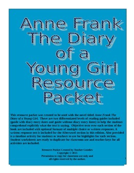 Anne Frank The Diary of a Young Girl Resource Packet {Aligned CCSS RL. 6-12.1}