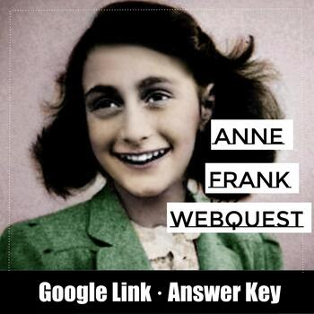 Anne Frank Webquest / The Diary of Anne Frank / Anne Frank House / Holocaust