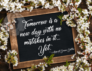 Anne of Green Gables Motivational Poster Tomorrow Is a New Day With No Mistakes