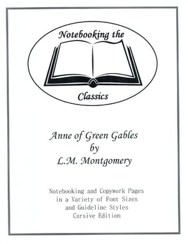 Anne of Green Gables Notebooking and Copywork Pages - Cursive Edition