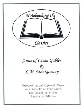 Anne of Green Gables Notebooking and Copywork Pages - Manuscript Edition