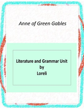 Anne of Green Gables Literature and Grammar Unit