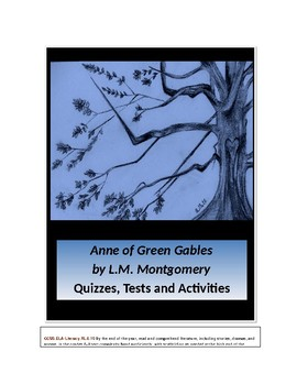 Anne of Green Gables by L. M. Montgomery Quizzes, Tests, Analysis and Activities
