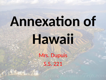 Annexation of Hawaii Presentation and Activity