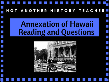 Annexation of Hawaii Reading and questions