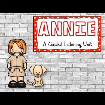 Annie: A Guided Listening Unit FREEBIE
