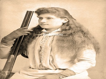 Annie Oakley - Power Point - Life History Facts Pictures